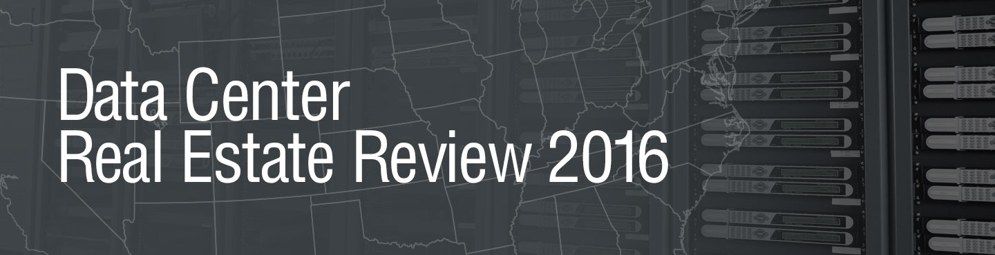 Data Center Real Estate Review 2016