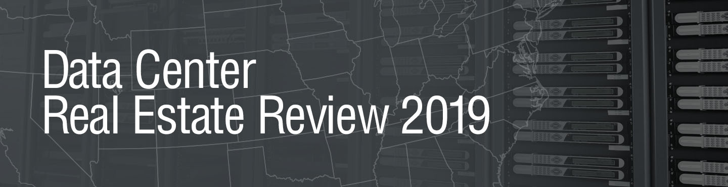 Data Center Real Estate Review 2019