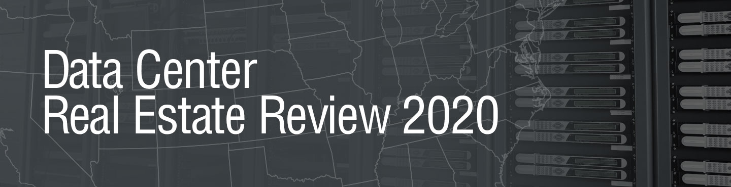 Data Center Real Estate Review 2020